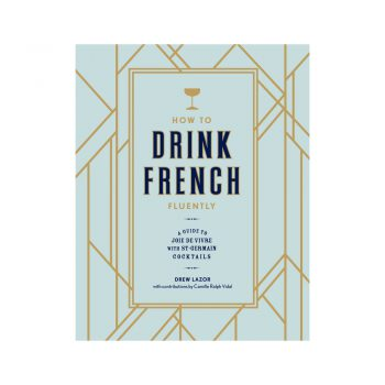 how to drink french fluently cocktail book