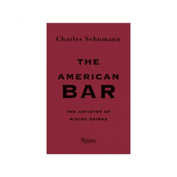 the american bar: the artistry of mixing drinks book by charles schumann